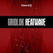 Gridlok - Heatwave / The Ripper (Violence Recordings VIO010, 2003, vinyl 12'')