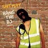 Shitmat - Hang The DJ (Wrong Music WNG011CD, 2006, CD)
