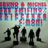 Bruno & Michel Are Smiling With Skipper - C'Mon! (Sozialistischer Plattenbau SPB12.014, 2008, vinyl 12'')
