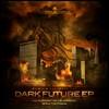 various artists - Dark Future EP (Intransigent Recordings INTREC013, 2009, vinyl 2x12'')
