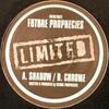 Future Prophecies - Shadow / Chrome (Outbreak Records OUTBLTD021, 2004, vinyl 12'')
