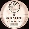 Gamet - No Future / Microcosm (Outbreak Records OUTBLTD026, 2005, vinyl 12'')