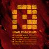 Dead Phantoms - Dead Phantoms EP (Prspct Recordings PRSPCTLTD006, 2011, file)