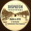 Optiv & BTK - Get Ready / Submission (Dispatch Recordings DIS047, 2011, vinyl 12'')